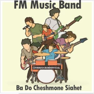 Fm Music Band - Ba Do Cheshmone Siahet